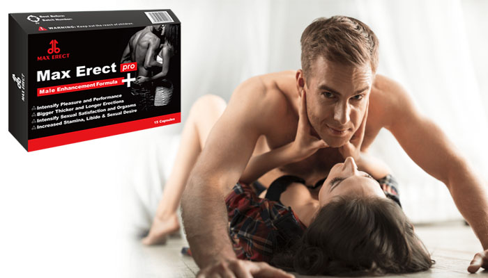Max Erect: ubat yang pertama untuk memperbaiki ereksi zakar cepat